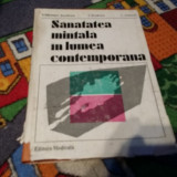 SANATATEA MINTALA IN LUMEA CONTEMPORANA - Carte Psihologie