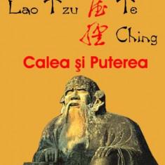 Lao Tzu - Tao Te Ching - Calea si Puterea - 5333 - Carte Psihologie