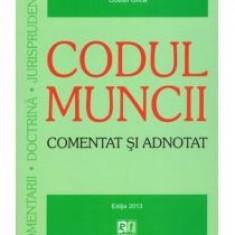 Costel Gilca - Codul Muncii. Comentat si adnotat - 9969 - Carte Legislatie