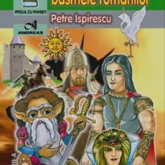 Petre Ispirescu - Legende sau basmele romanilor - 24725 - Carte Basme