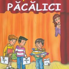 Vasile Antoci - Peripetiile unui pacalici - 28892 - Carte educativa