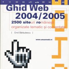 Emil Barbulescu - Ghid Web 2004/2005 - 23571 - Carte despre internet