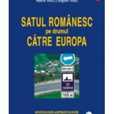 Malina Voicu - Satul romanesc pe drumul catre Europa - 8058 - Carte Sociologie