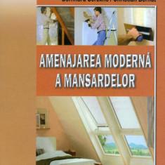 Bernard Serexhe - Amenajarea moderna a mansardelor - 29248 - Carte gradinarit