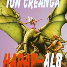 Ion Creanga - Harap-Alb - 626 - Carte de povesti