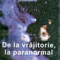 Dan Adrian Olaru - De la vrajitorie, la paranormal - 16091 - Carte paranormal