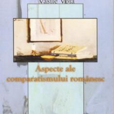 Vasile Voia - Aspecte ale comparatismului romanesc - 2817 - Istorie
