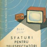 I. Cipere - Sfaturi pentru telespectatori - 26813