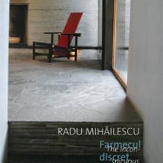 Radu Mihailescu - Farmecul discret al arhitecturii/ Cartonata(hardcover) - 25835 - Roman, Anul publicarii: 2006