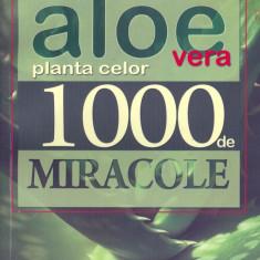 Oltea Mutulescu - Aloe vera - planta celor 1000 de miracole - 6898