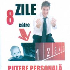 Bogdan Mihalascu - 8 Zile Catre Putere Personala - 14875 - Carte dezvoltare personala