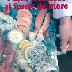 Francois Lotte - Pesti, crustacee si fructe de mare - 214 - Carte Retete culinare internationale