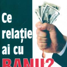 Ted Klontz - Ce relatie ai cu banii? - 24894 - Carte amenajari interioare