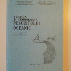 TEHNICA SI TEHNOLOGIA PESCUITULUI OCEANIC de GEORGE RAZLOG, 1990
