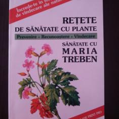 RETETE DE SANATATE CU PLANTE - Sanatate cu Maria Treben,  1998, 159 p.