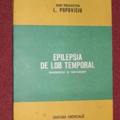 L. Popoviciu - Epilepsia de lob temporal - diagnostic si tratament - Carte Neurologie