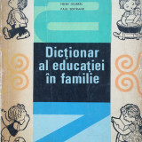DICTIONAR AL EDUCATIEI IN FAMILIE - Henri Joubrel, Paul Bertrand - Carte Psihologie