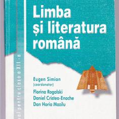LIMBA SI LITERATURA ROMANA - MANUAL PENTRU CLASA -A 12 -A - Manual scolar corint, Clasa 12, Corint