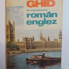 GHID DE CONVERSATIE ROMAN-ENGLEZ de MIHAI MIROIU, Bucuresti 1982 - Carte in alte limbi straine