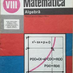 MATEMATICA ALGEBRA MANUAL PENTRU CLASA A VIII-A - Ioan Craciunel - Carte Matematica