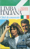 LIMBA ITALIANA GHID DE CONVERSATIE - Adriana Lazarescu