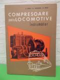 Cumpara ieftin COMPRESOARE pentru LOCOMOTIVE   Indrumator de  Oprea/Hovnanian/Cretu , MT 1970