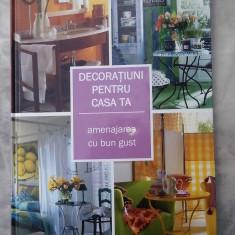 Decoratiuni pentru casa ta - Amenajarea cu bun gust - Carte amenajari interioare