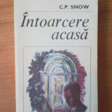 H6 Intoarcere acasa - C. P. Snow - Roman, Anul publicarii: 1983