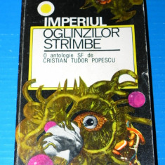 IMPERIUL OGLINZILOR STRAMBE - ANTOLOGIE SF DE C T POPESCU. SCIENCE FICTION - Carte SF