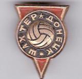 Insigna veche- fotbal SAHTIOR DONETK (Ucraina)