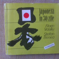 JAPONEZA IN 30 ZILE FLORIN VASILIU STEFAN BENEA curs carte hobby japonia Altele