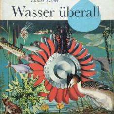 WASSER UBERALL - Reiner Sacher - Carte pentru copii in limba germana - Carte educativa