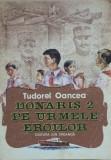 DONARIS 2 PE URMELE EROILOR - Tudorel Oancea