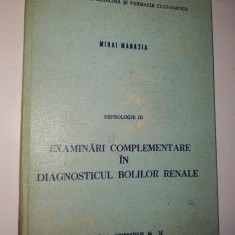 Nefrologie III - Examinari complementare in diagnosticul bolilor renale 1982 - Carte Diagnostic si tratament