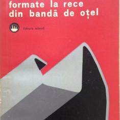 FABRICAREA PROFILURILOR FORMATE LA RECE DIN BANDA DE OTEL - V. Fokt, O. Belzo