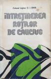 INTRETINEREA ROTILOR DE CAUCIUC - D. I. Dima
