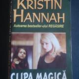 KRISTIN HANNAH - CLIPA MAGICA