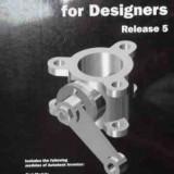 Autodesk Inventor For Designers Release 5 - Sham Tickoo, 526587 - Carte Limbaje de programare