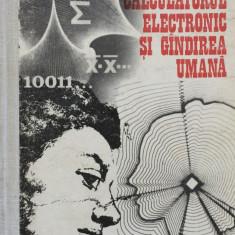 CALCULATORUL ELECTRONIC SI GANDIREA UMANA - Dan D Farcas - Carte Informatica