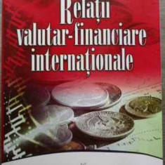 Relatii Valutar-financiare Internationale - Gheorghe M. Voinea, 524994 - Carte de vanzari