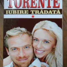 Torente Vol I Iubire Tradata - Marie-anne Desmarest, 526548 - Roman, Anul publicarii: 2013