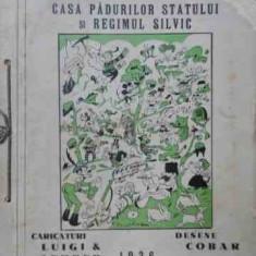 Casa Padurilor Statului Si Regimul Silvic Caricaturi - Luigi, Lehrer, Cobar, 526744 - Carte veche