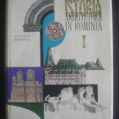 GRIGORE IONESCU - ISTORIA ARHITECTURII IN ROMANIA volumul 1