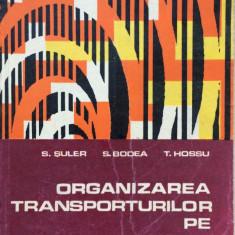 ORGANIZAREA TRANSPORTURILOR PE SANTIER - S. Suler, S. Bodea, T. Hossu - Carti Transporturi