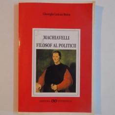 MACHIAVELLI FILOSOF AL POLITICII de GHEORGHE LENCAN STOICA 2000 - Istorie
