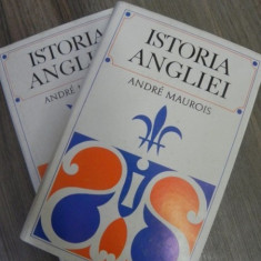 Istoria Angliei vol.I-II Andre Maurois - Istorie