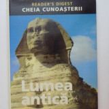 LUMEA ANTICA, CHEIA CUNOASTERII, READER'S DIGEST - Istorie