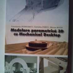 Modelare parametrica 3D cu Mechanical Desktop - C. Stancescu, C. Parvu, M. Matei - Carte software