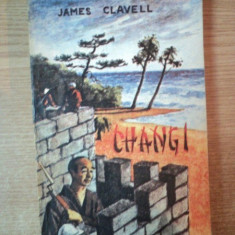CHANGI de JAMES CLAVELL, Craiova 1992 - Roman