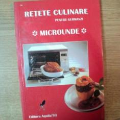 RETETE CULINARE PENTRU GURMANZI, MICROUNDE, Oradea 1993 - Carte Retete traditionale romanesti